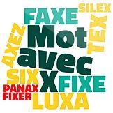Découvrez tous les mots Scrabble avec X